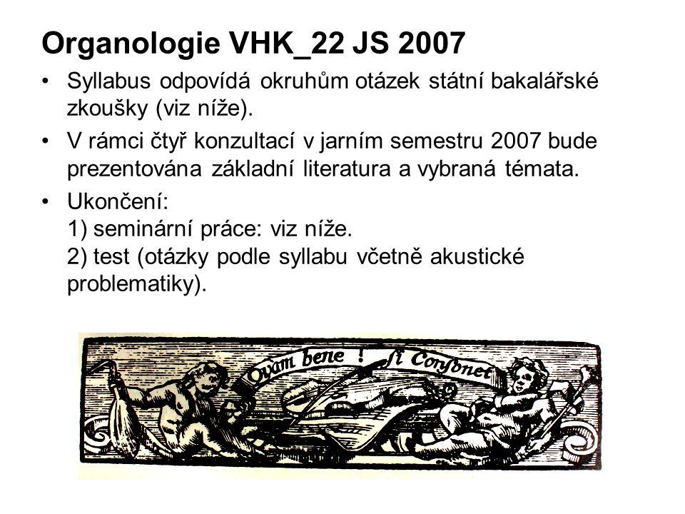 Organologie VHK_22 JS 2007 Syllabus odpovídá okruhům otázek státní bakalářské zkoušky (viz níže).