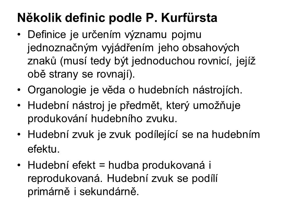 Několik definic podle P. Kurfürsta
