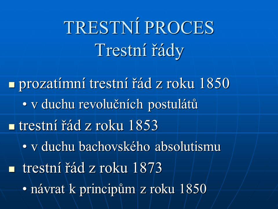 TRESTNÍ PROCES Trestní řády