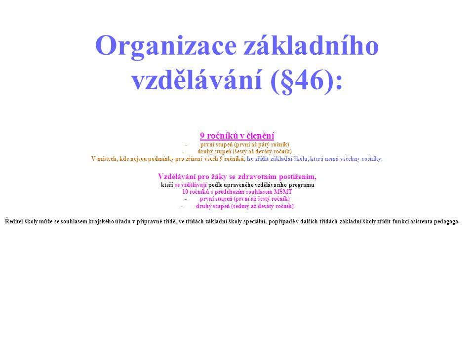 Organizace základního vzdělávání (§46):