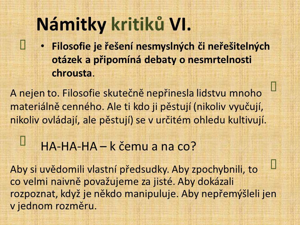 Námitky kritiků VI. Ï Ò Ï HA-HA-HA – k čemu a na co Ò