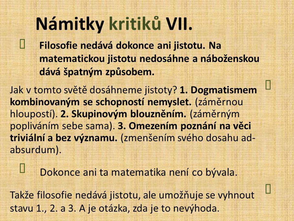 Námitky kritiků VII. Ï Ò Ï Ò Dokonce ani ta matematika není co bývala.