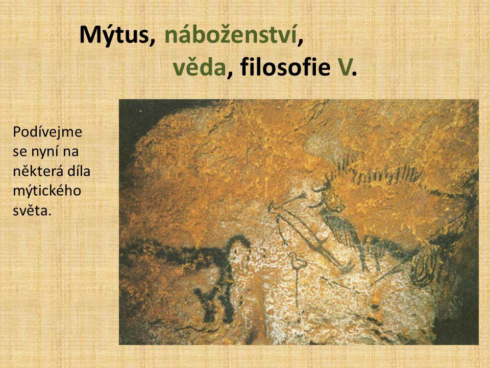 Mýtus, náboženství, věda, filosofie V.