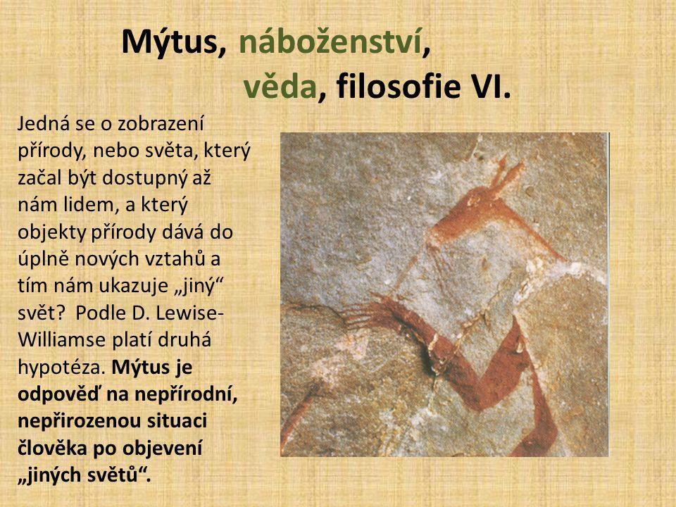 Mýtus, náboženství, věda, filosofie VI.