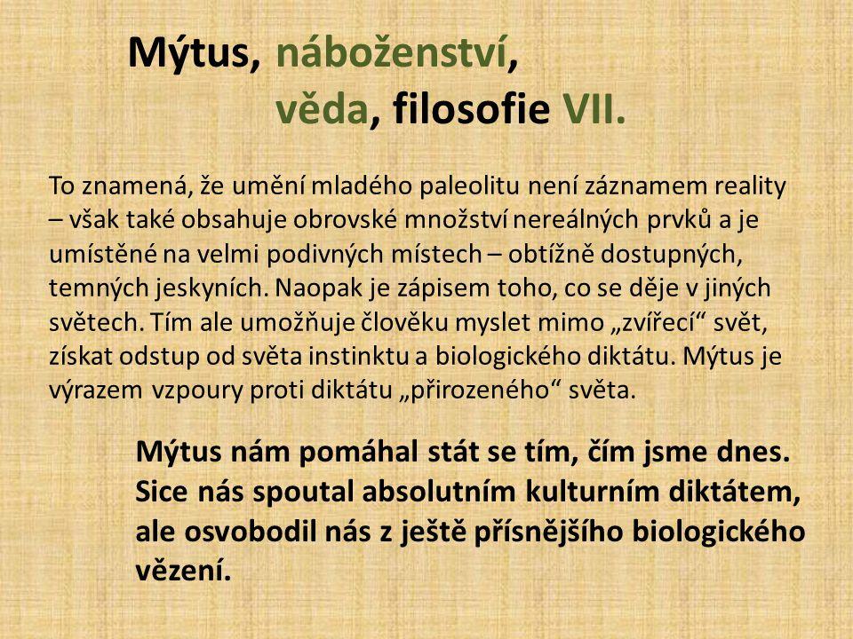 Mýtus, náboženství, věda, filosofie VII.