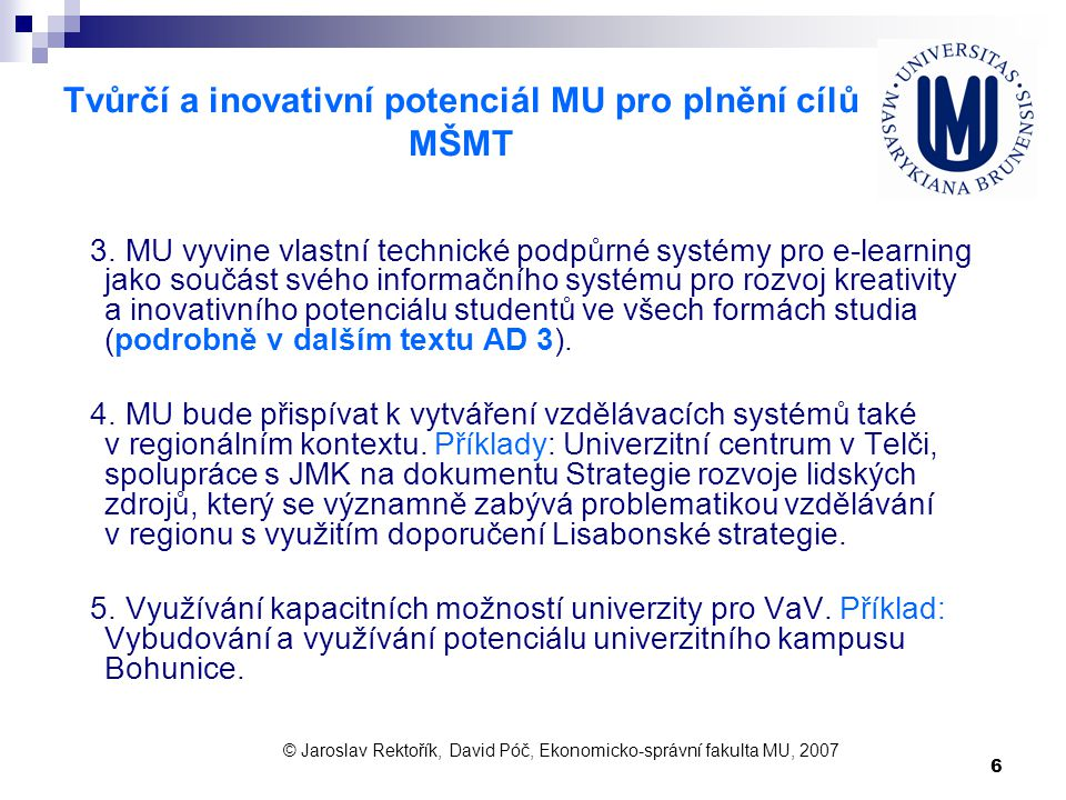 Tvůrčí a inovativní potenciál MU pro plnění cílů MŠMT
