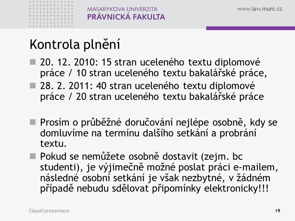 Kontrola plnění 20. 12. 2010: 15 stran uceleného textu diplomové práce / 10 stran uceleného textu bakalářské práce,