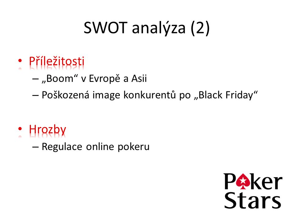 """SWOT analýza (2) Příležitosti Hrozby """"Boom v Evropě a Asii"""