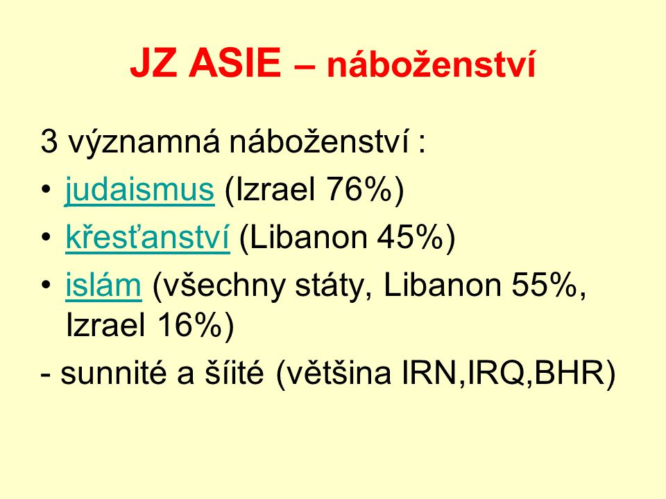 JZ ASIE – náboženství 3 významná náboženství : judaismus (Izrael 76%)