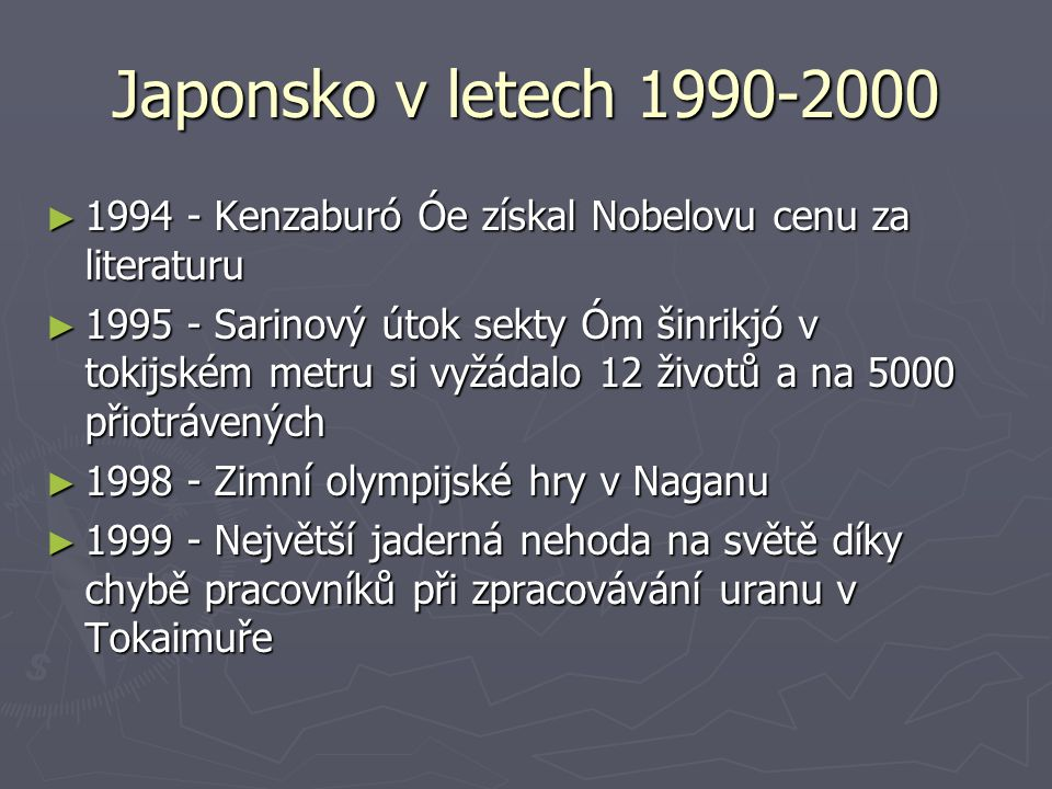 Japonsko v letech 1990-2000 1994 - Kenzaburó Óe získal Nobelovu cenu za literaturu.