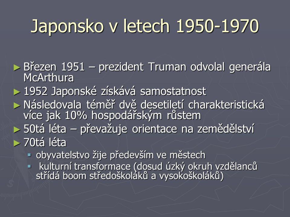 Japonsko v letech 1950-1970 Březen 1951 – prezident Truman odvolal generála McArthura. 1952 Japonské získává samostatnost.