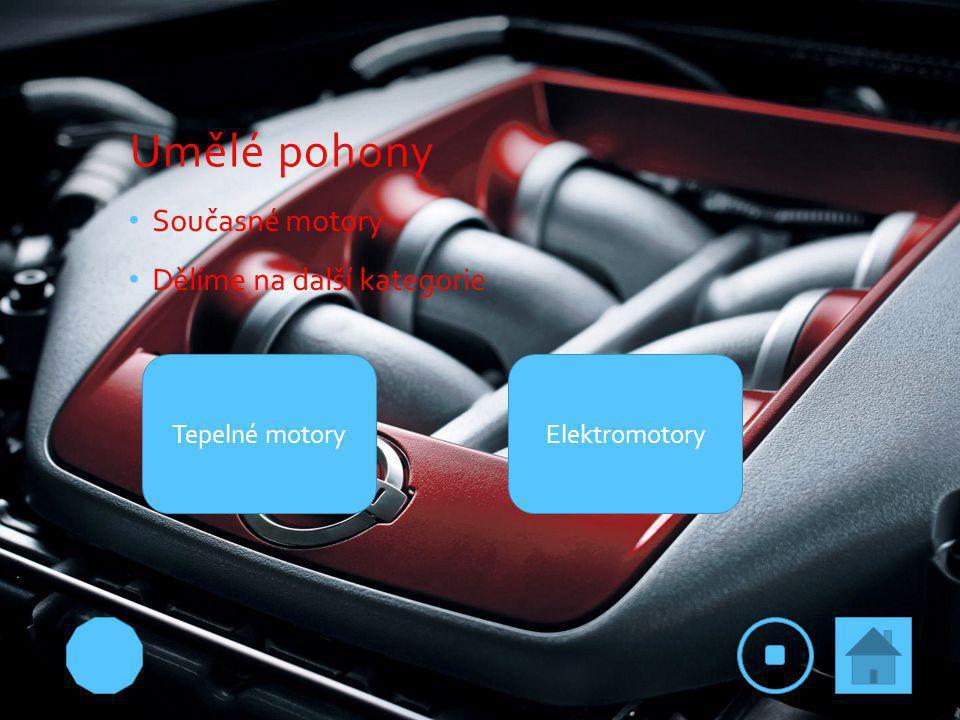 Umělé pohony Současné motory Dělíme na další kategorie Tepelné motory