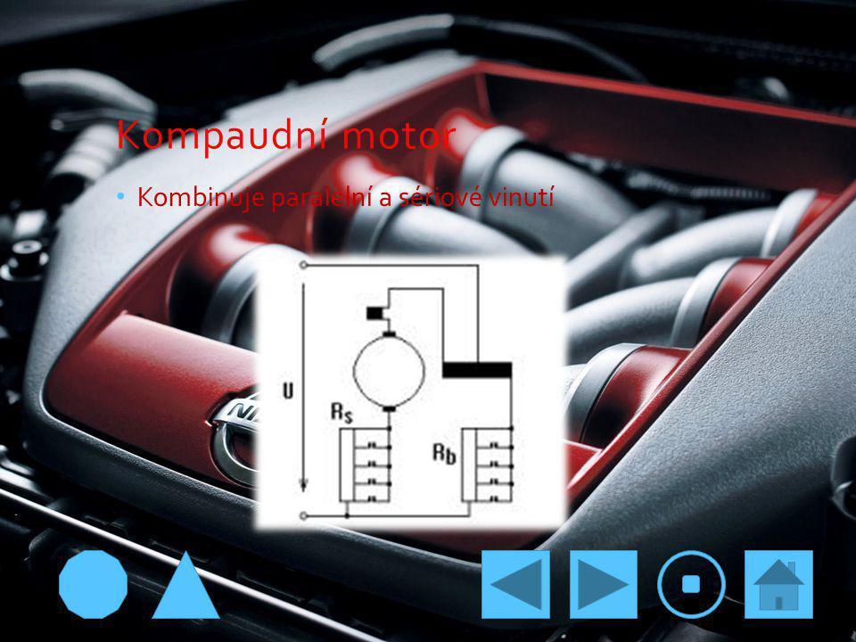 Kompaudní motor Kombinuje paralelní a sériové vinutí