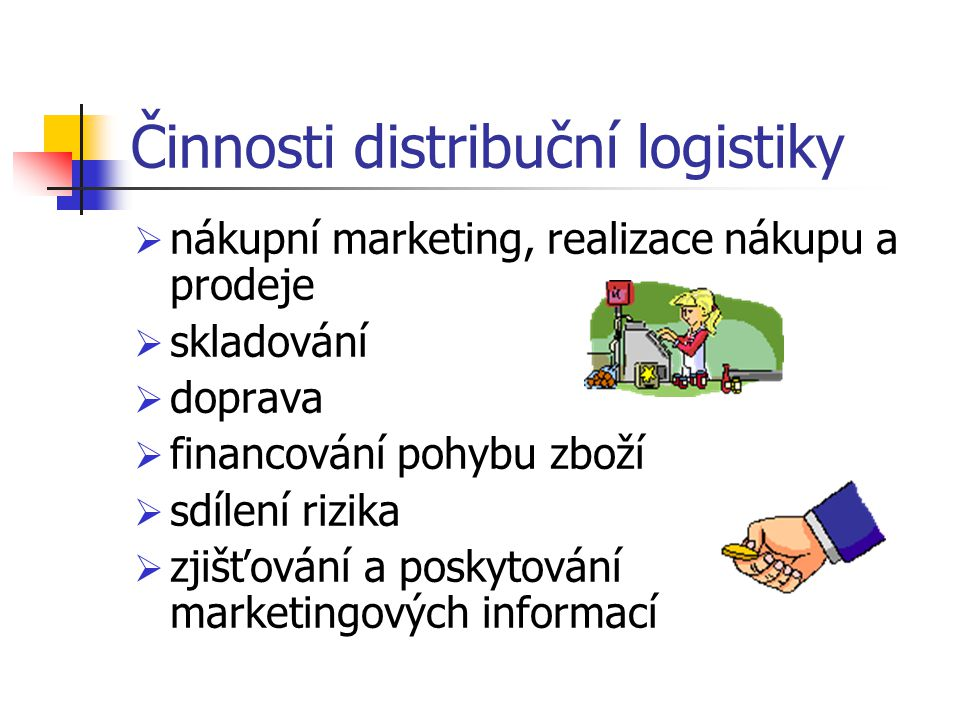 Činnosti distribuční logistiky