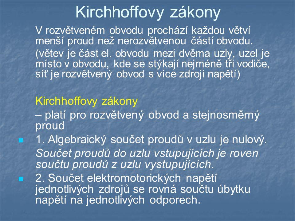 Kirchhoffovy zákony Kirchhoffovy zákony