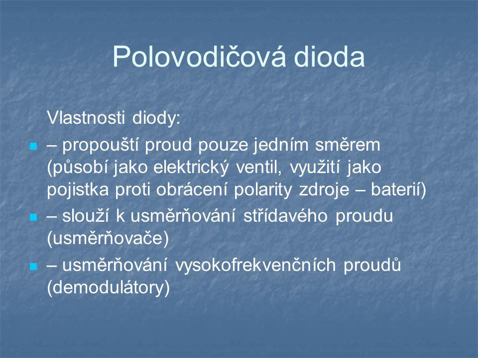 Polovodičová dioda Vlastnosti diody: