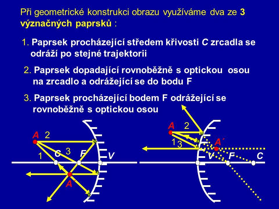 Při geometrické konstrukci obrazu využíváme dva ze 3 význačných paprsků :