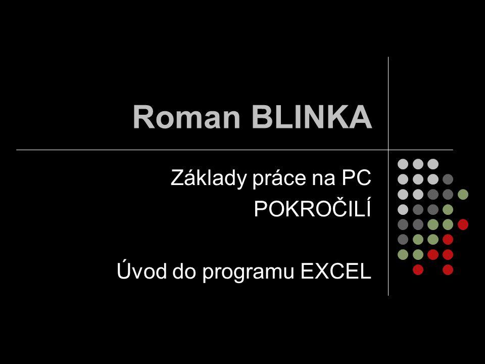 Základy práce na PC POKROČILÍ Úvod do programu EXCEL