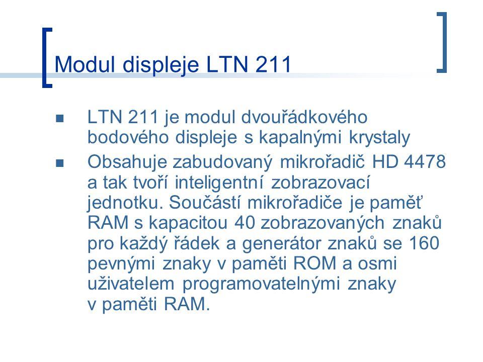 Modul displeje LTN 211 LTN 211 je modul dvouřádkového bodového displeje s kapalnými krystaly.