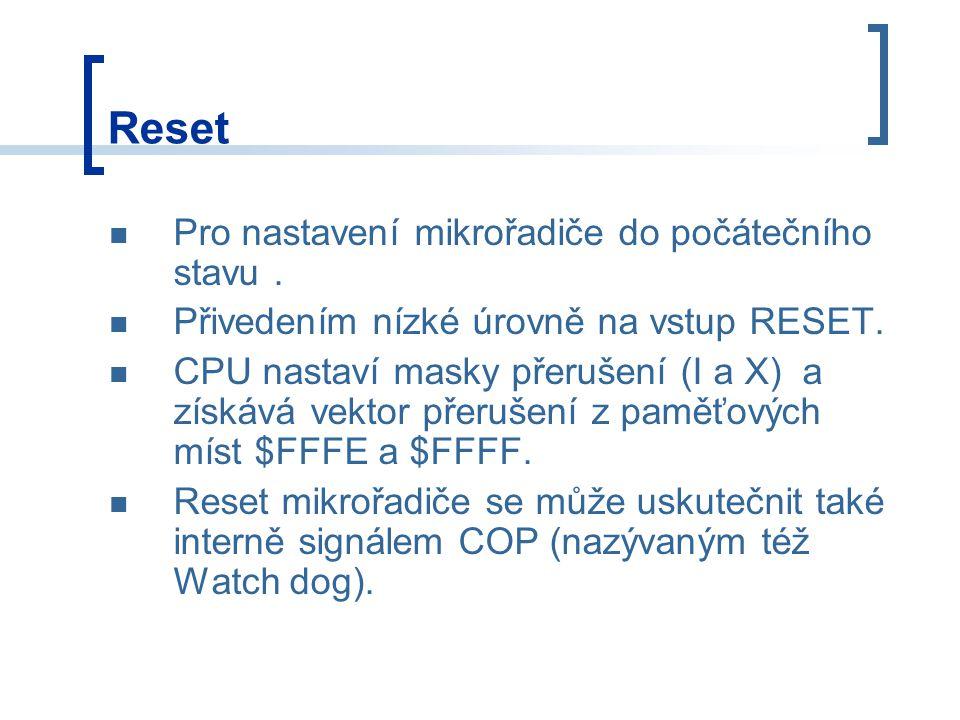 Reset Pro nastavení mikrořadiče do počátečního stavu .