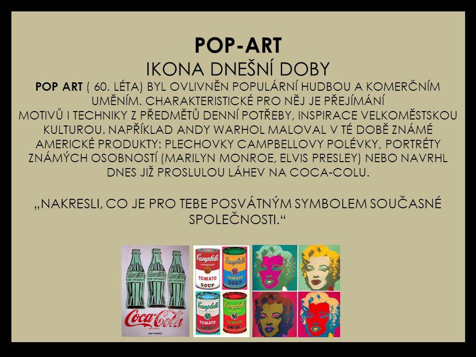 POP-ART IKONA DNEŠNÍ DOBY POP ART ( 60