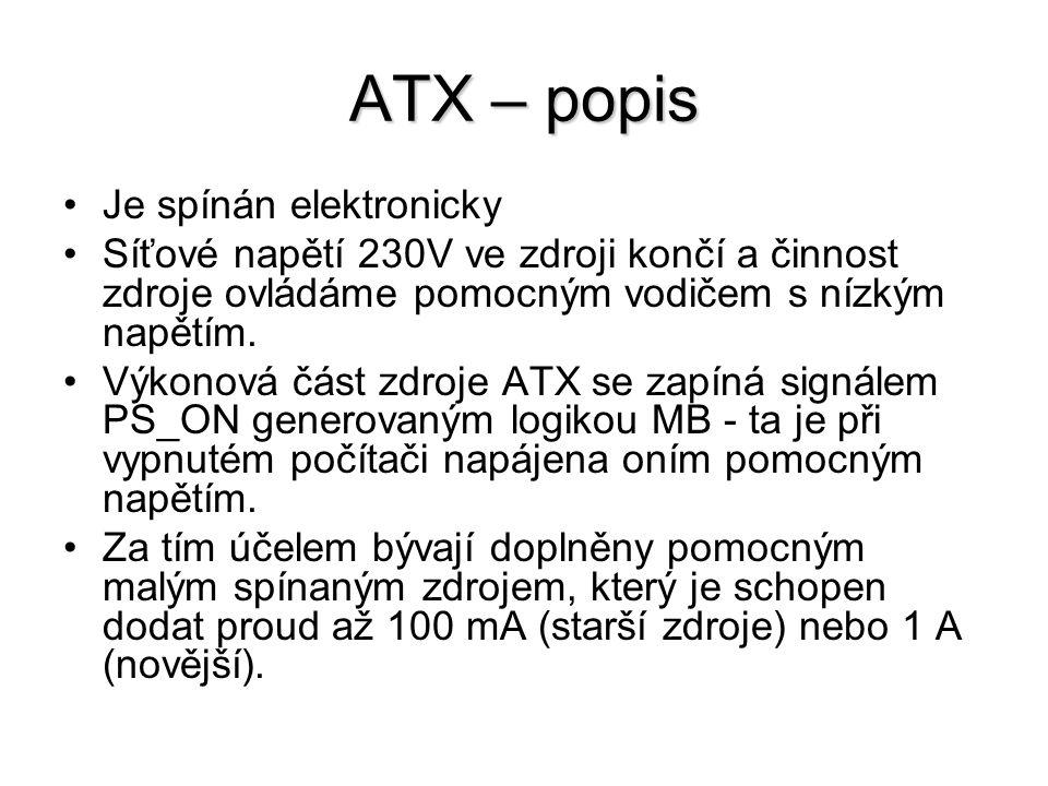 ATX – popis Je spínán elektronicky