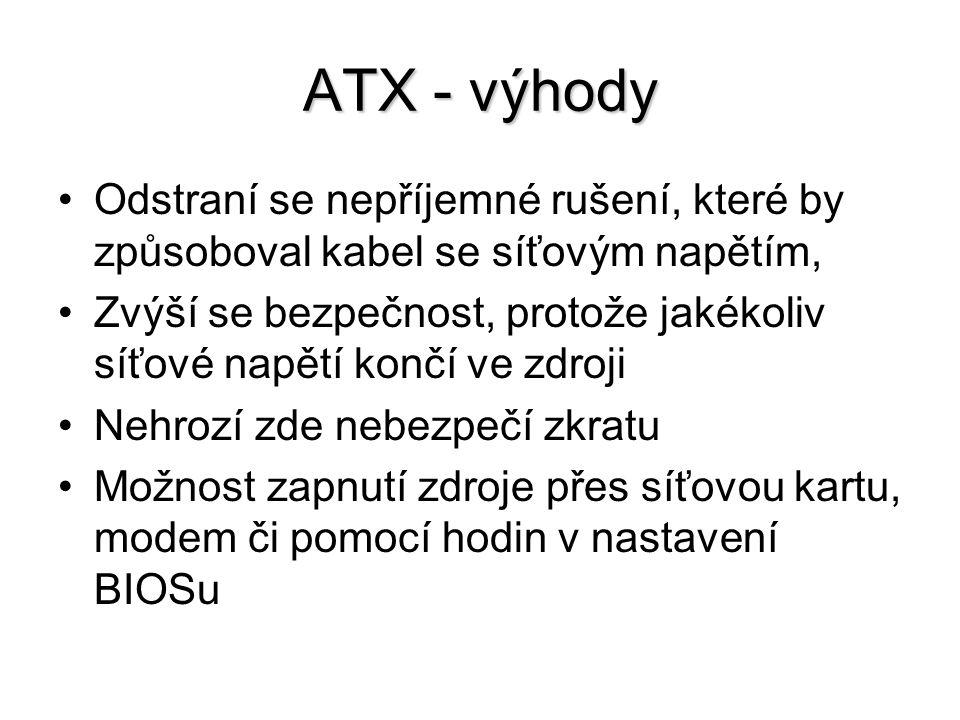 ATX - výhody Odstraní se nepříjemné rušení, které by způsoboval kabel se síťovým napětím,