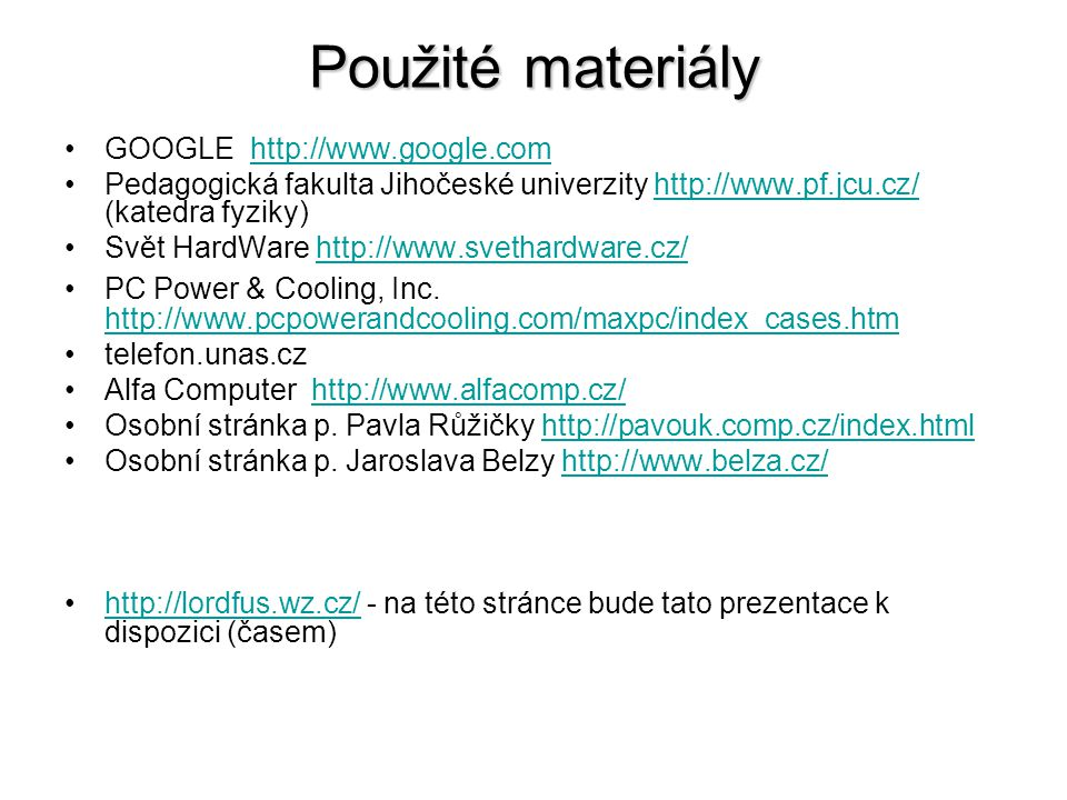 Použité materiály GOOGLE http://www.google.com