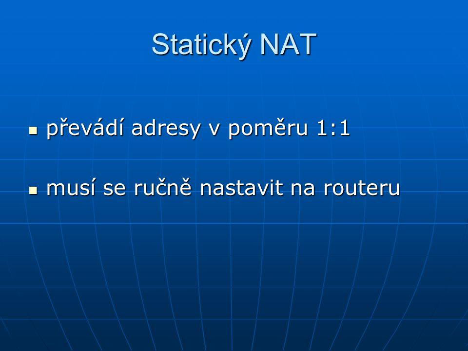 Statický NAT převádí adresy v poměru 1:1