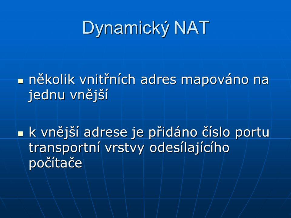 Dynamický NAT několik vnitřních adres mapováno na jednu vnější