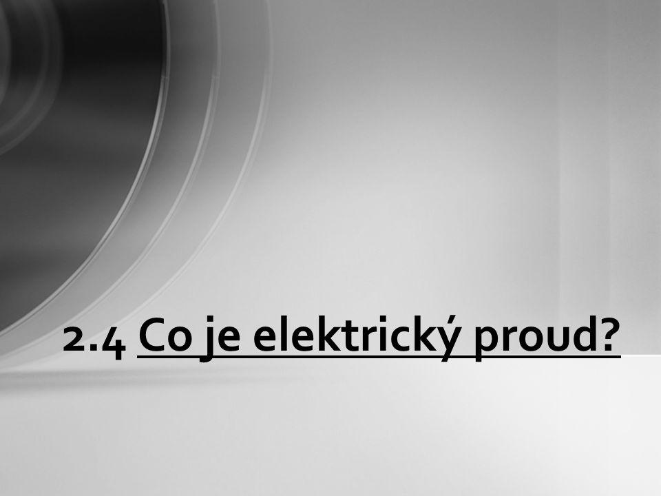 2.4 Co je elektrický proud