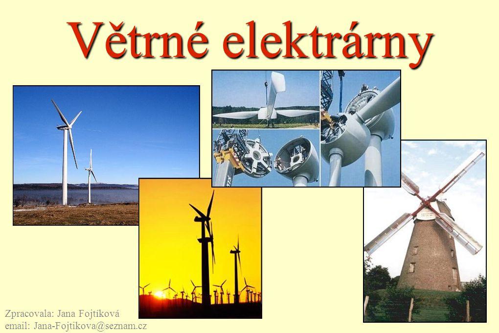 Větrné elektrárny Zpracovala: Jana Fojtíková