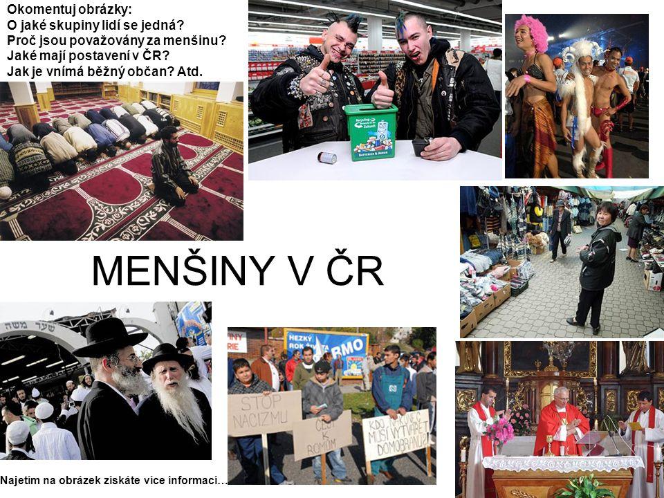 MENŠINY V ČR Okomentuj obrázky: O jaké skupiny lidí se jedná