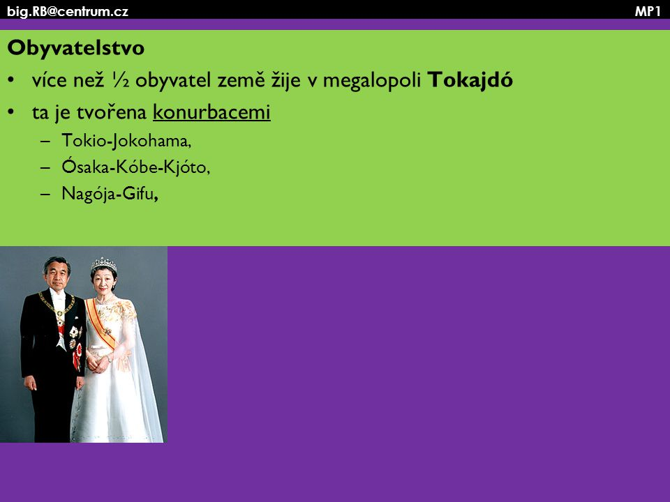 více než ½ obyvatel země žije v megalopoli Tokajdó