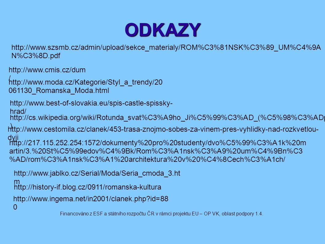 ODKAZY http://www.szsmb.cz/admin/upload/sekce_materialy/ROM%C3%81NSK%C3%89_UM%C4%9AN%C3%8D.pdf. http://www.cmis.cz/dum/