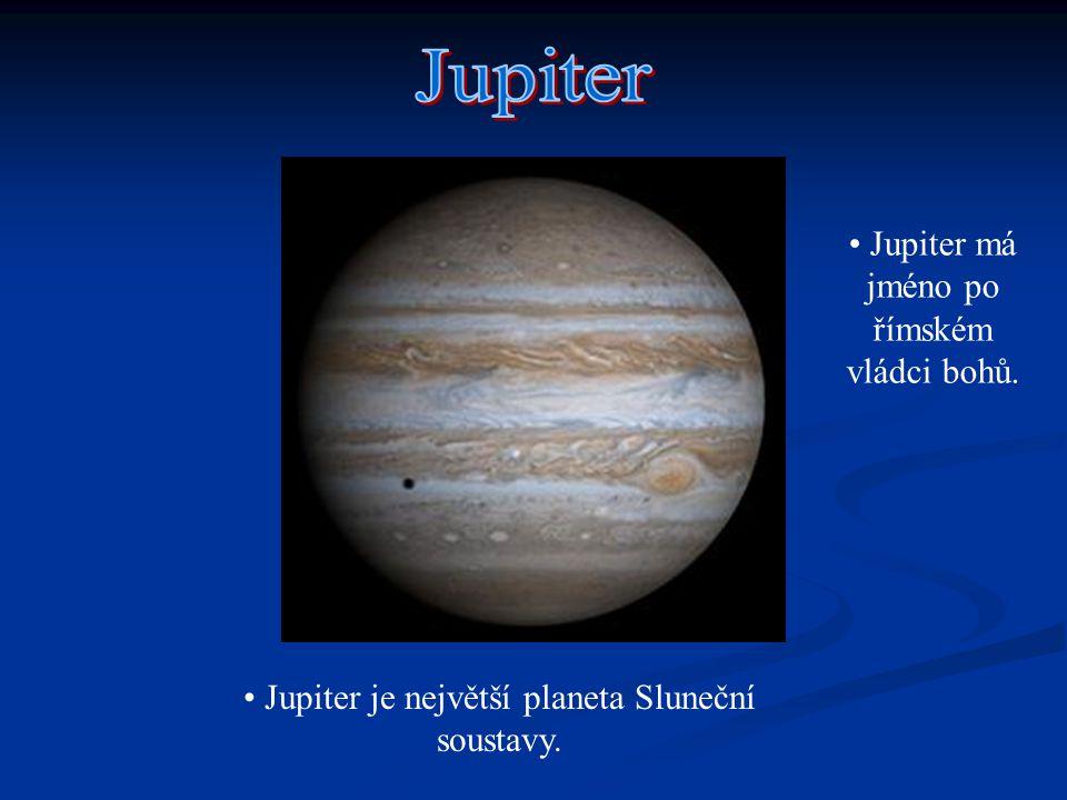 Jupiter Jupiter má jméno po římském vládci bohů.