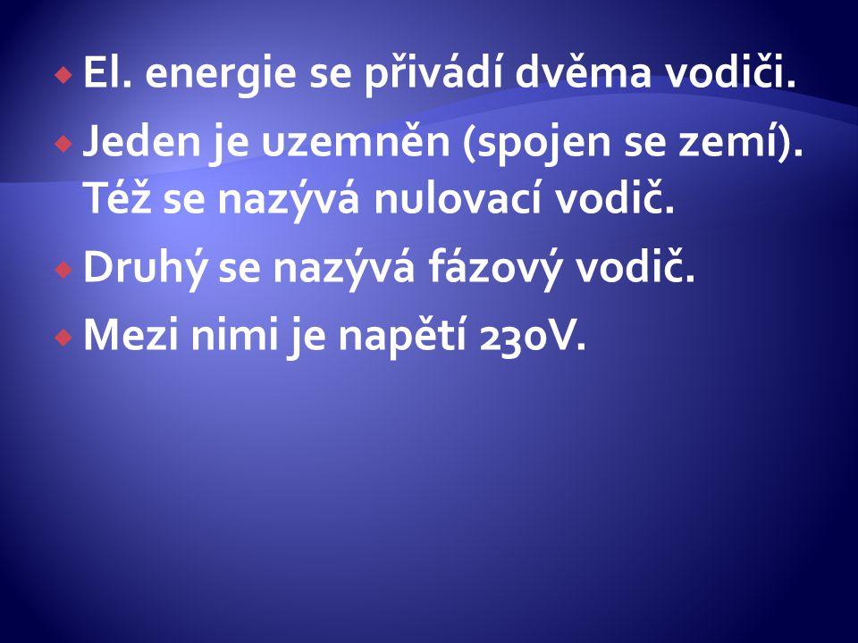 El. energie se přivádí dvěma vodiči.
