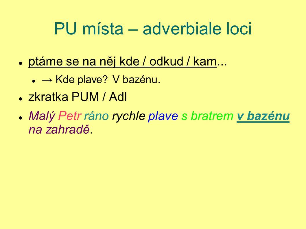 PU místa – adverbiale loci