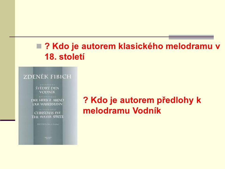 Kdo je autorem klasického melodramu v 18. století