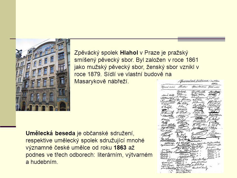 Zpěvácký spolek Hlahol v Praze je pražský smíšený pěvecký sbor