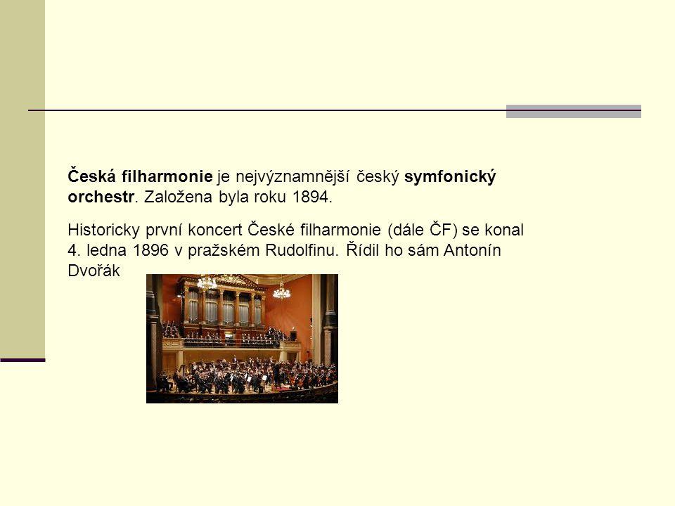 Česká filharmonie je nejvýznamnější český symfonický orchestr