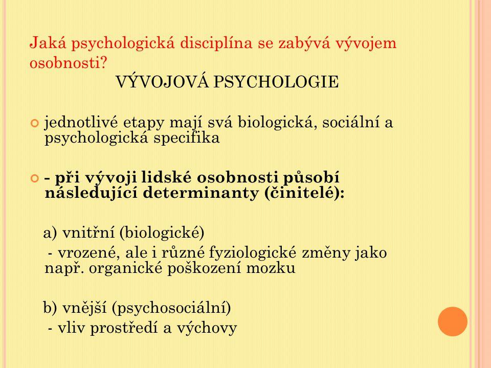 Jaká psychologická disciplína se zabývá vývojem