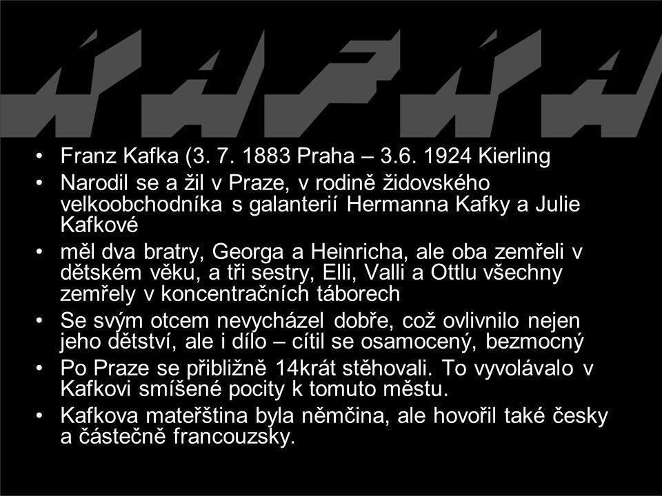 Franz Kafka (3. 7. 1883 Praha – 3.6. 1924 Kierling