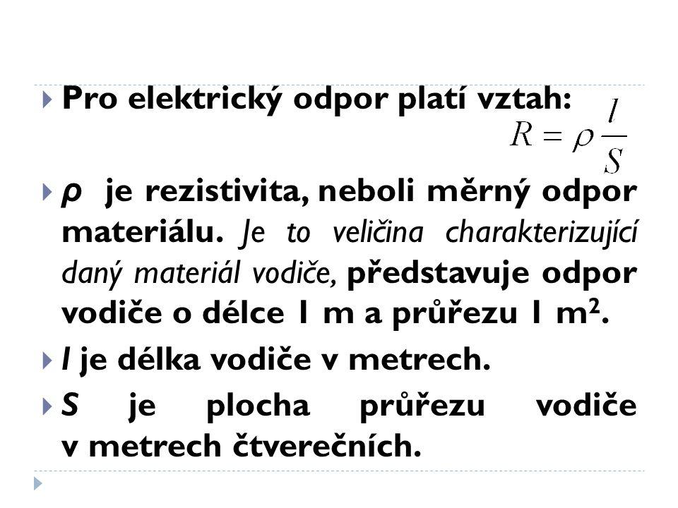 Pro elektrický odpor platí vztah: