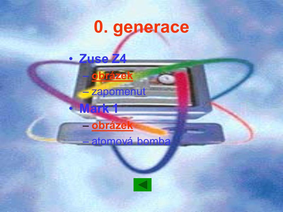 0. generace Zuse Z4 obrázek zapomenut Mark 1 atomová bomba