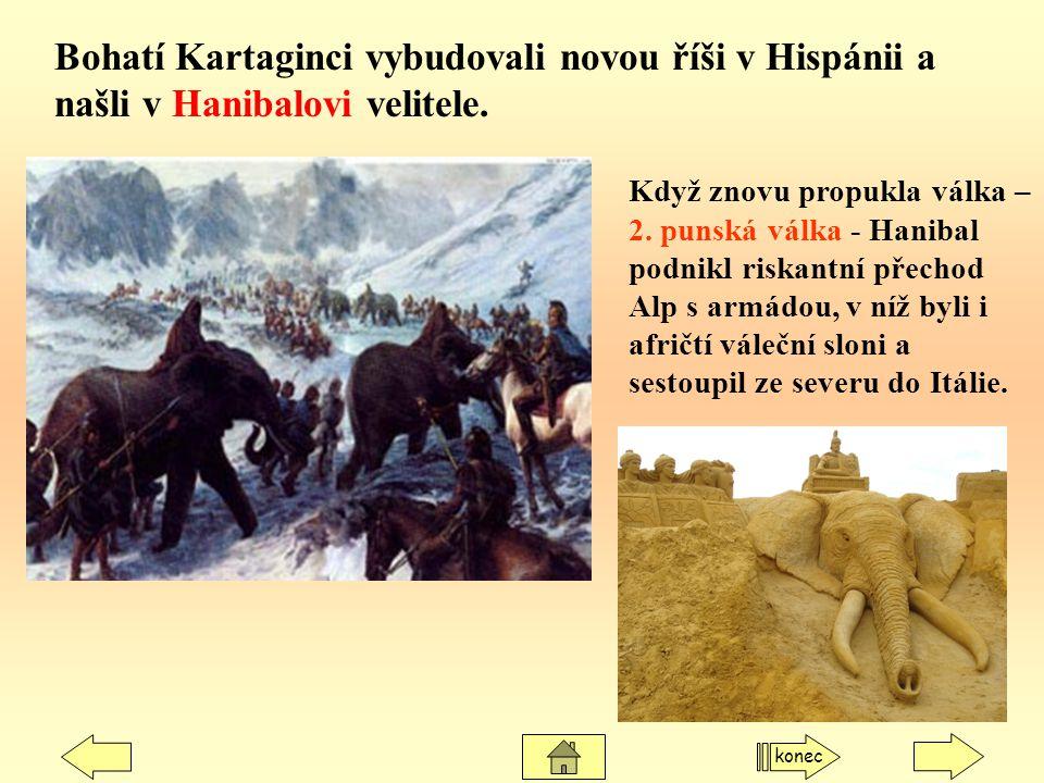 Bohatí Kartaginci vybudovali novou říši v Hispánii a našli v Hanibalovi velitele.