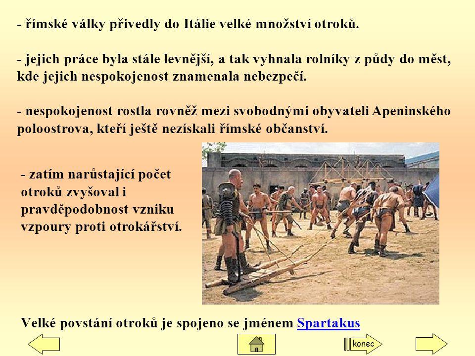Velké povstání otroků je spojeno se jménem Spartakus