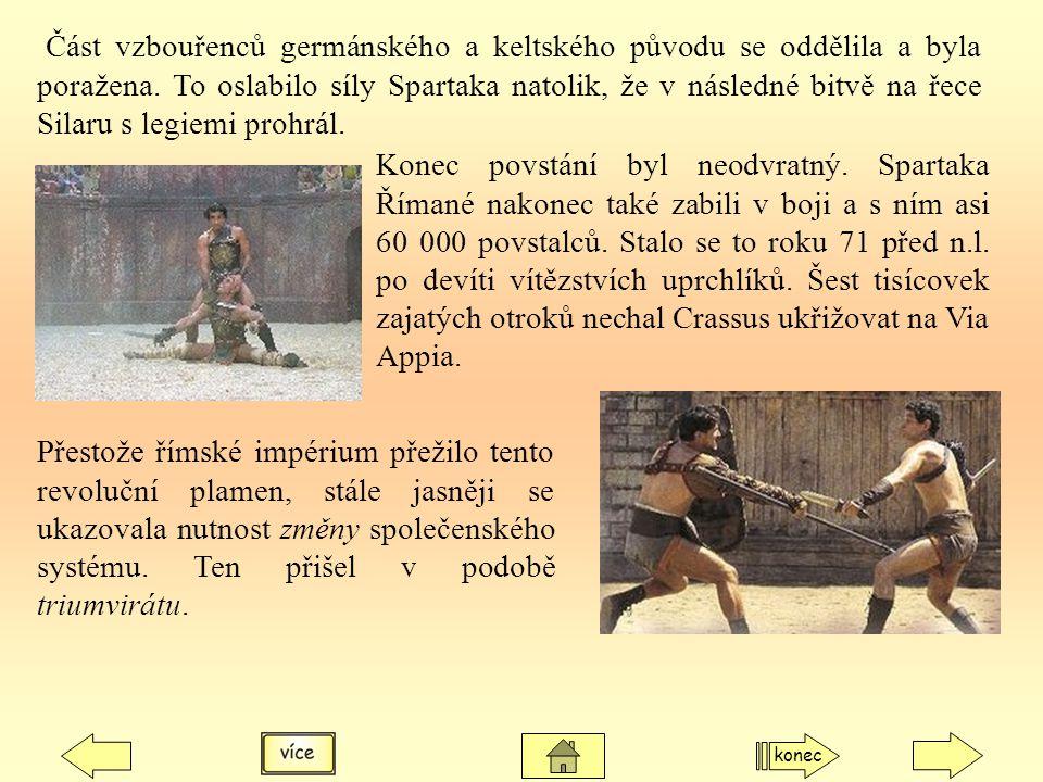Část vzbouřenců germánského a keltského původu se oddělila a byla poražena. To oslabilo síly Spartaka natolik, že v následné bitvě na řece Silaru s legiemi prohrál.