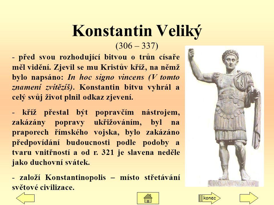 Konstantin Veliký (306 – 337)