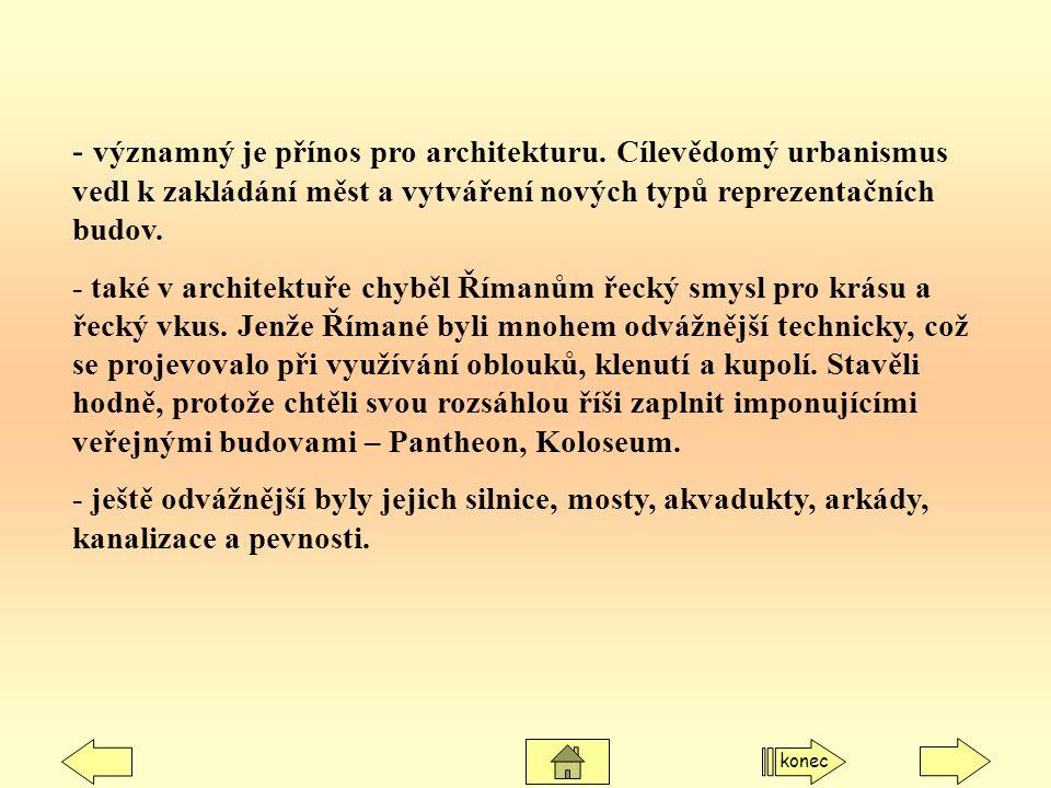 - významný je přínos pro architekturu